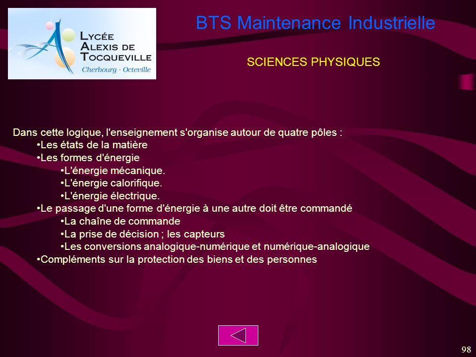 BTS Maintenance Industrielle 98 SCIENCES PHYSIQUES Dans cette logique, l'enseignement s'organise autour de quatre pôles : Les états de la matière Les