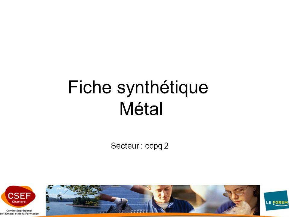 Fiche synthétique Métal Secteur : ccpq 2