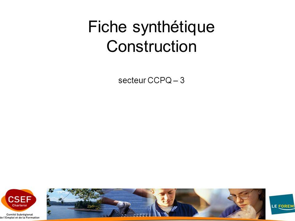 Fiche synthétique Construction secteur CCPQ – 3