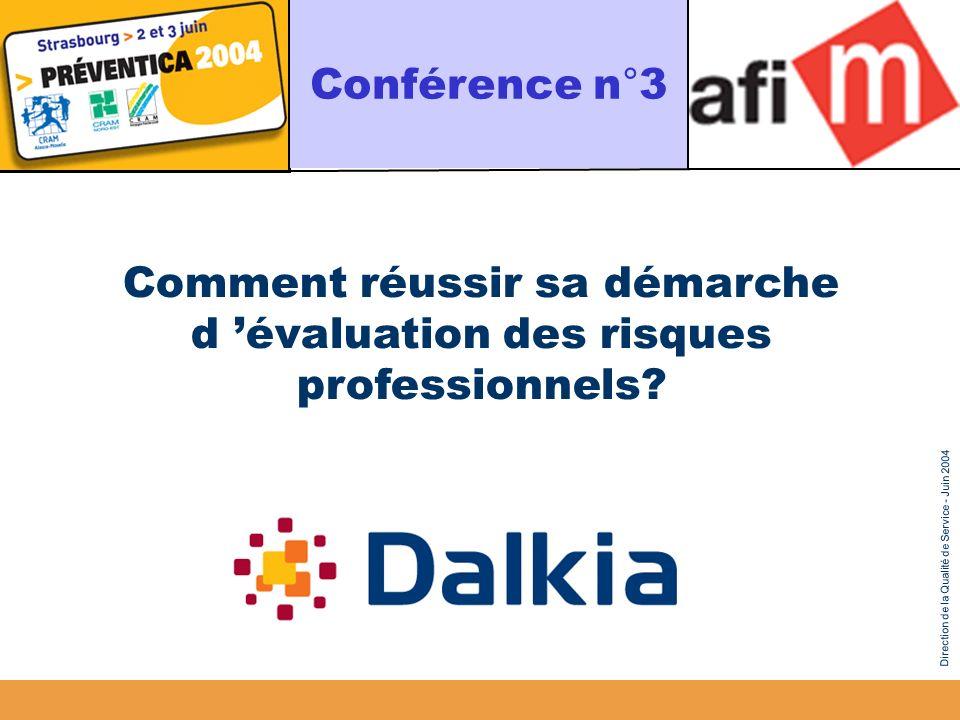 Direction de la Qualité de Service - Juin 2004 Comment réussir sa démarche d évaluation des risques professionnels? Conférence n°3