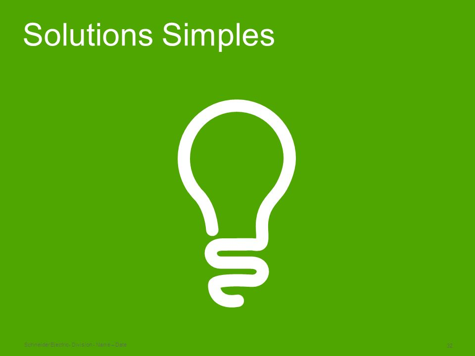 Schneider Electric 32 - Division - Name – Date Solutions Simples