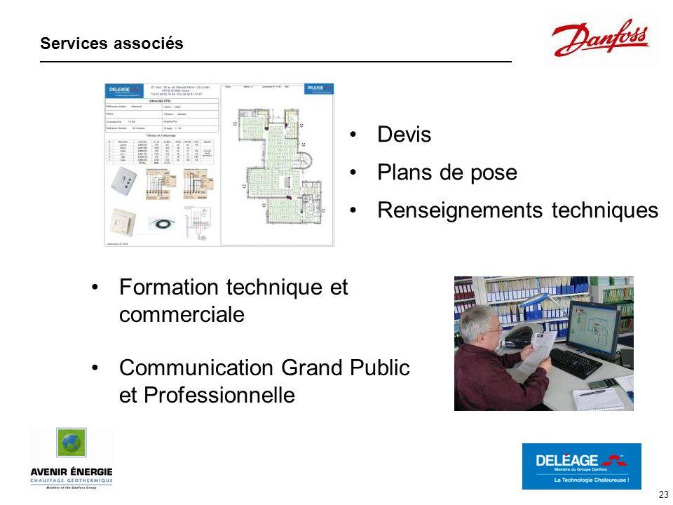 23 Services associés Devis Plans de pose Renseignements techniques Formation technique et commerciale Communication Grand Public et Professionnelle