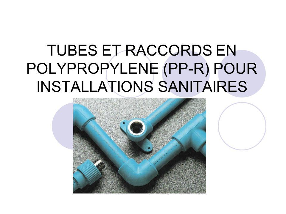 TUBES ET RACCORDS EN POLYPROPYLENE (PP-R) POUR INSTALLATIONS SANITAIRES