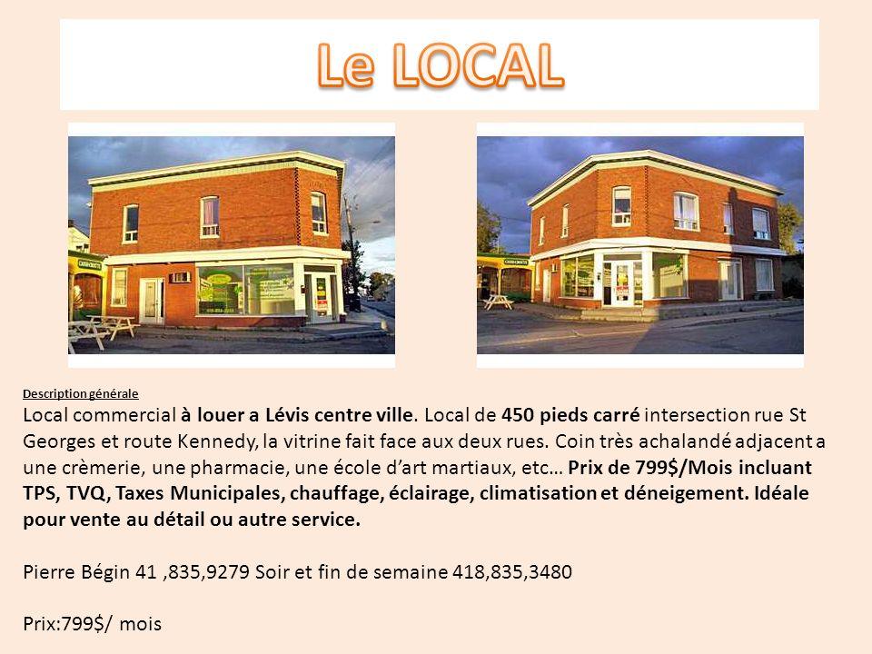 Description générale Local commercial à louer a Lévis centre ville. Local de 450 pieds carré intersection rue St Georges et route Kennedy, la vitrine