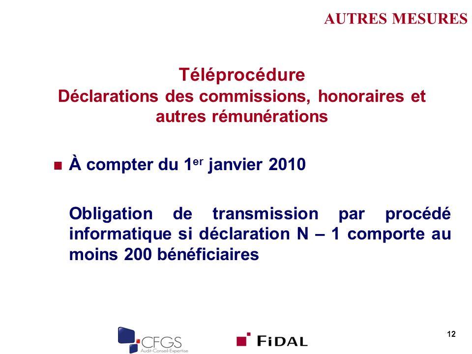 Téléprocédure Déclarations des commissions, honoraires et autres rémunérations À compter du 1 er janvier 2010 Obligation de transmission par procédé i