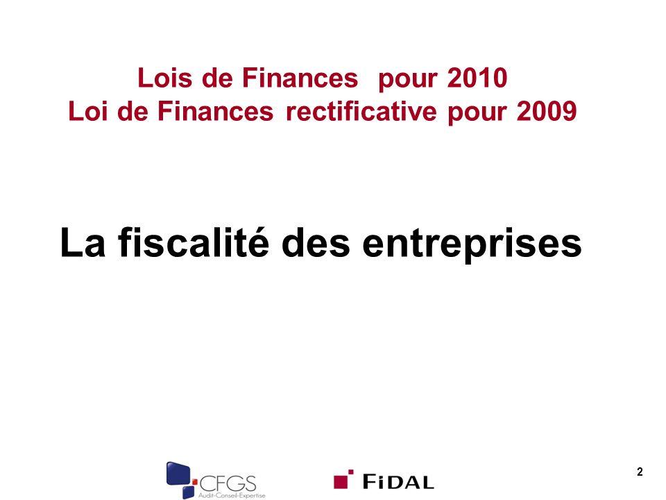Lois de Finances pour 2010 Loi de Finances rectificative pour 2009 La fiscalité des entreprises 2