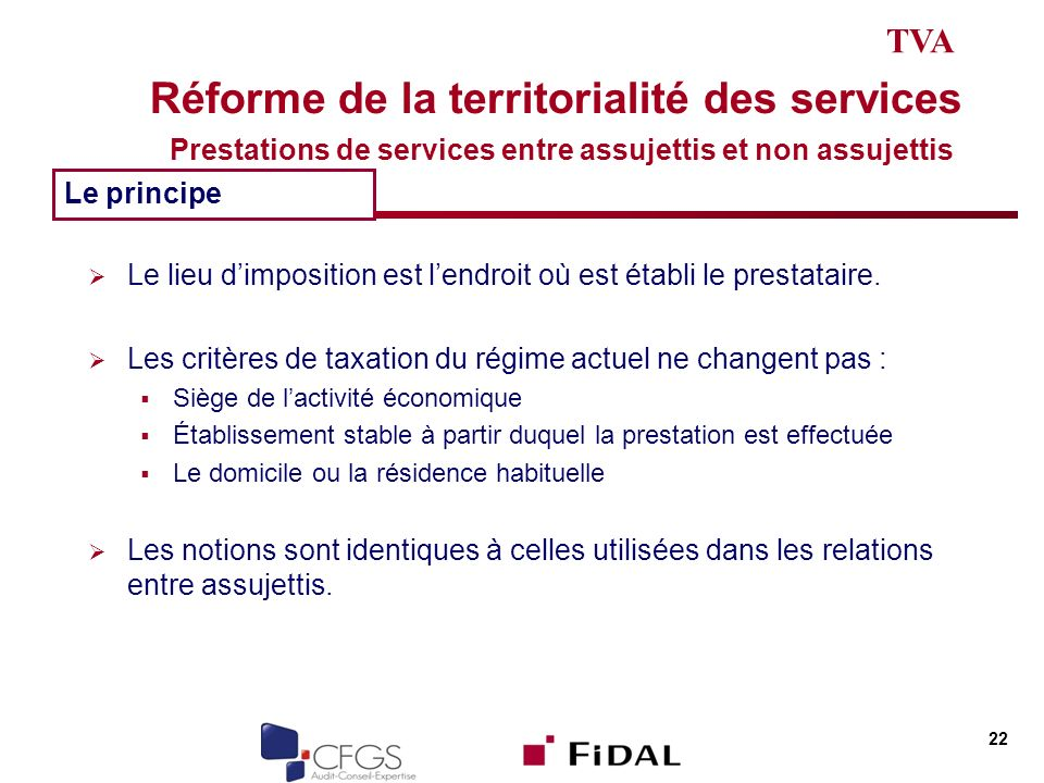Réforme de la territorialité des services Prestations de services entre assujettis et non assujettis Le lieu dimposition est lendroit où est établi le prestataire.