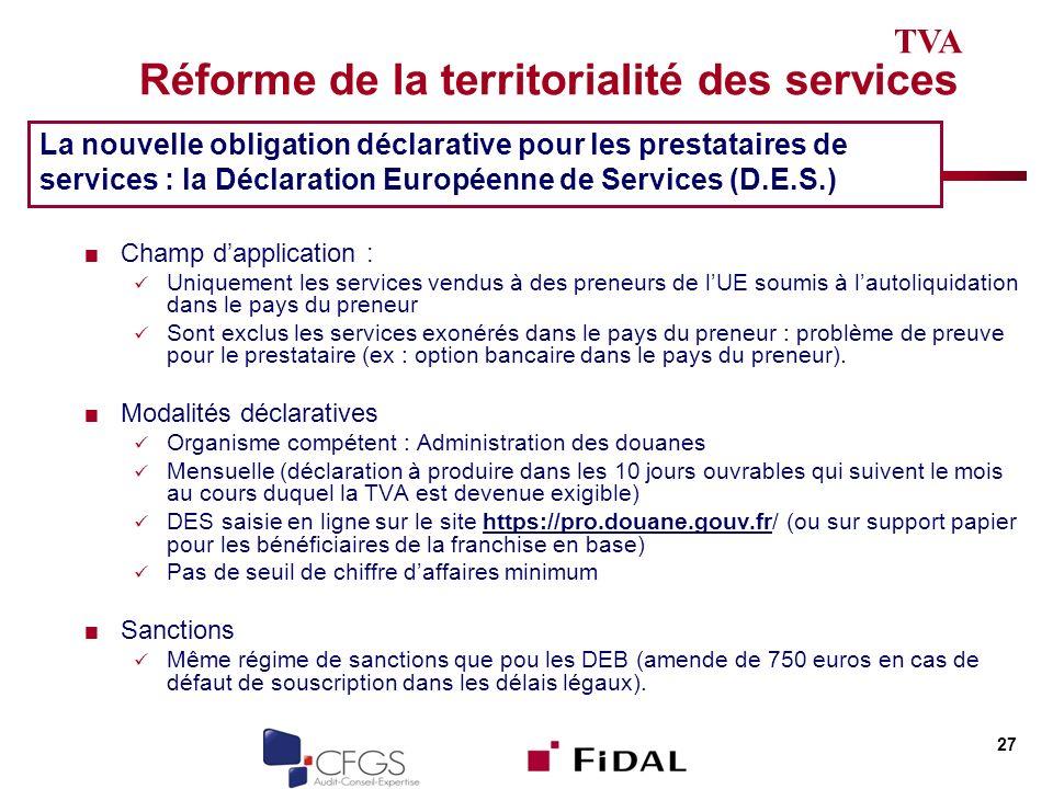 Réforme de la territorialité des services Champ dapplication : Uniquement les services vendus à des preneurs de lUE soumis à lautoliquidation dans le
