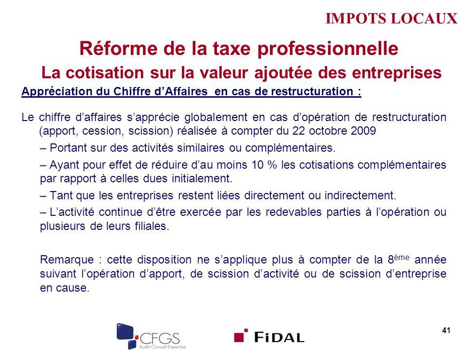 Réforme de la taxe professionnelle La cotisation sur la valeur ajoutée des entreprises Appréciation du Chiffre dAffaires en cas de restructuration : L