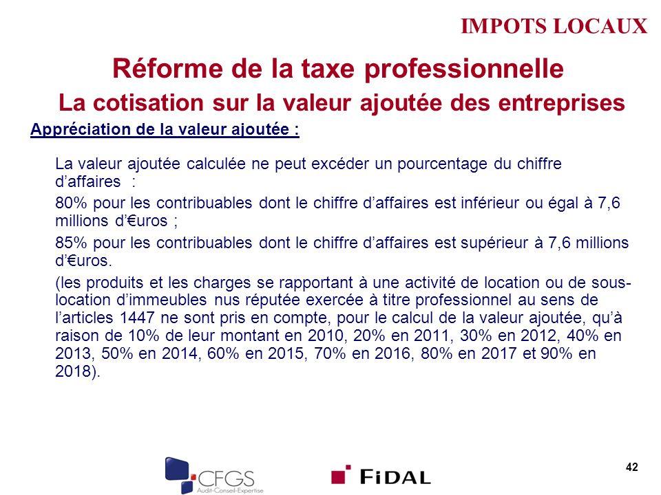 Réforme de la taxe professionnelle La cotisation sur la valeur ajoutée des entreprises Appréciation de la valeur ajoutée : La valeur ajoutée calculée
