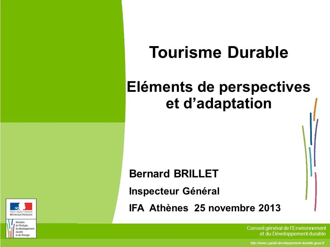 http://www.cgedd.developpement-durable.gouv.fr Conseil général de l'Environnement et du Développement durable Tourisme Durable Eléments de perspective