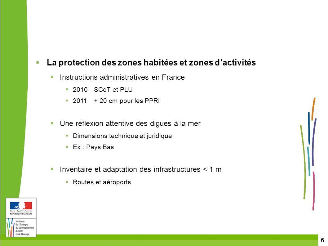 6 La protection des zones habitées et zones dactivités Instructions administratives en France 2010SCoT et PLU 2011+ 20 cm pour les PPRi Une réflexion
