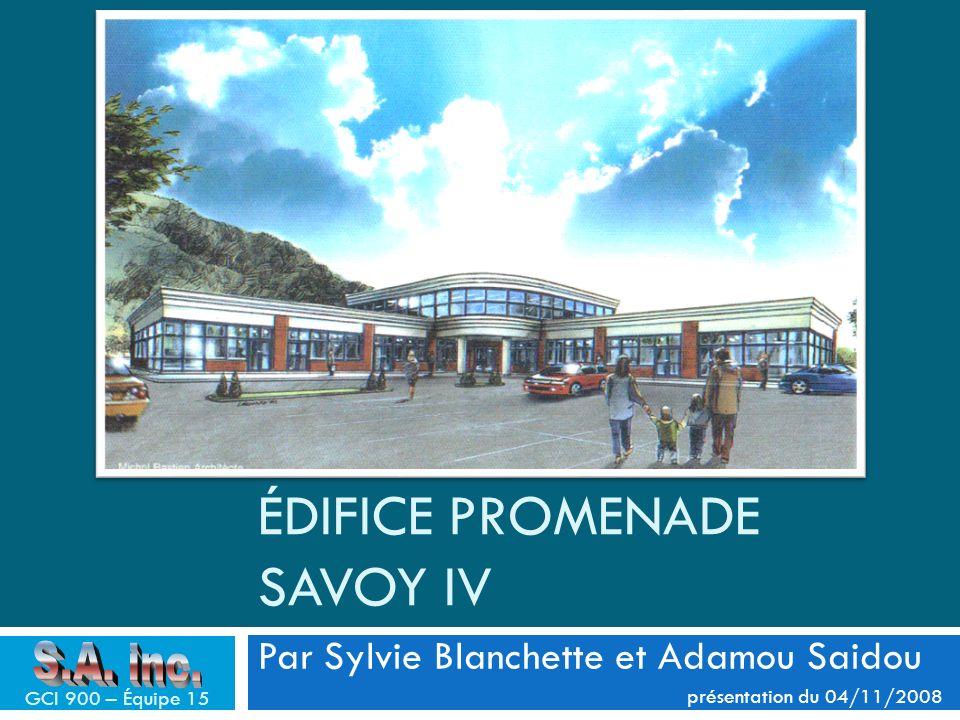 Plan de la présentation Édifice Promenade Savoy IV 1.Introduction 2.Contextualisation 3.Analyse 4.Conception 5.Recommandations et Conclusion 2008-11-04 2 GCI 900 – Équipe 15