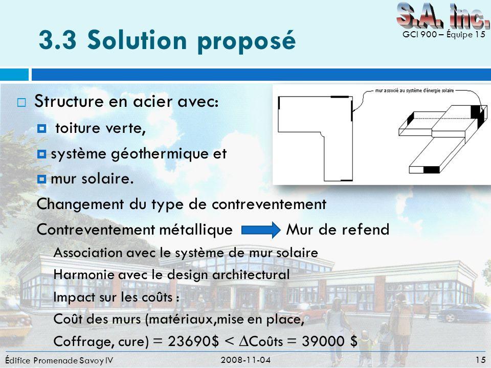 Édifice Promenade Savoy IV 2008-11-04 15 GCI 900 – Équipe 15 Structure en acier avec: toiture verte, système géothermique et mur solaire. Changement d
