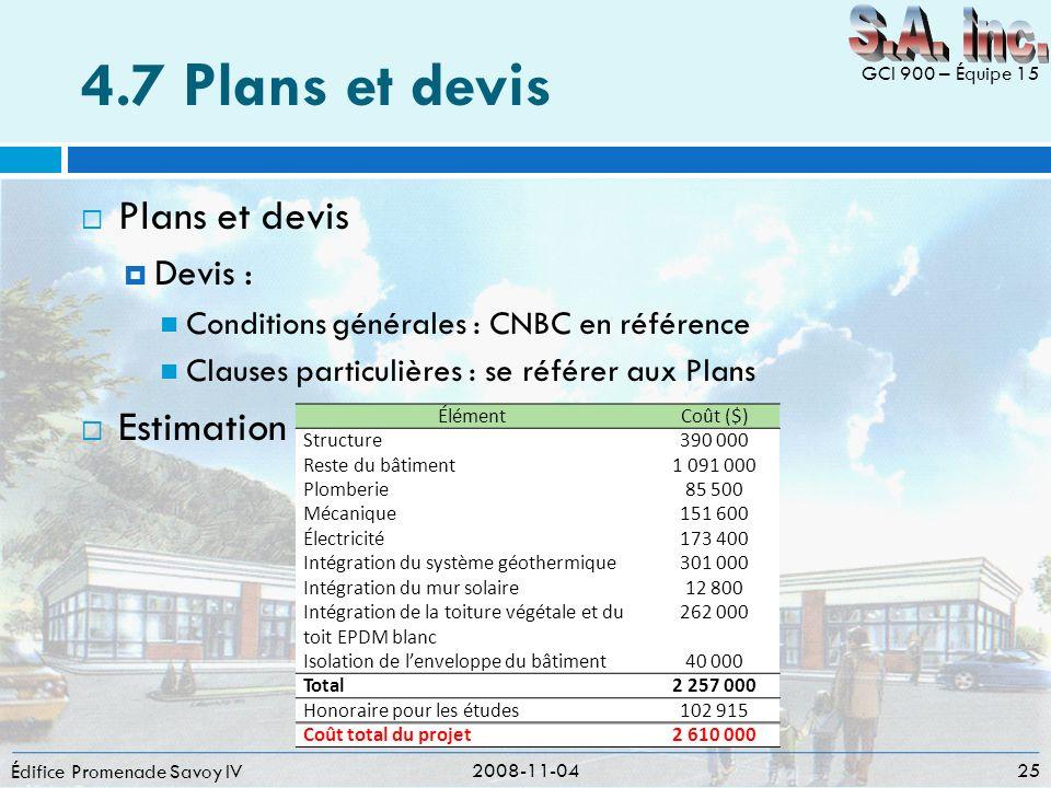 4.7 Plans et devis Plans et devis Devis : Conditions générales : CNBC en référence Clauses particulières : se référer aux Plans Estimation Édifice Pro