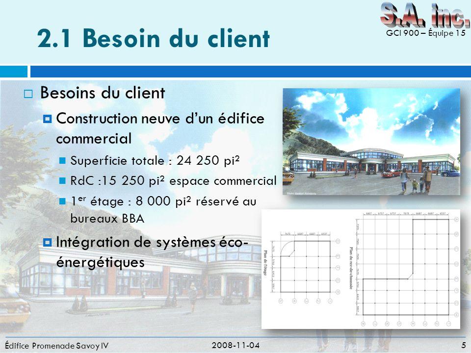 2.1 Besoin du client Besoins du client Construction neuve dun édifice commercial Superficie totale : 24 250 pi² RdC :15 250 pi² espace commercial 1 er