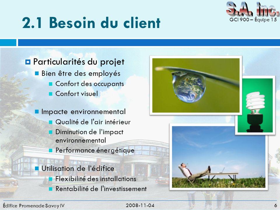 2.2 Visite des lieux Édifice Promenade Savoy IV 2008-11-04 7 GCI 900 – Équipe 15 Superficie du terrain : 8860 m 2 Situé à lintersection de la rue du Foyer et du boul.