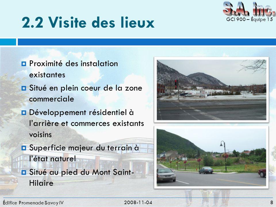 2.2 Visite des lieux Proximité des instalation existantes Situé en plein coeur de la zone commerciale Développement résidentiel à larrière et commerce