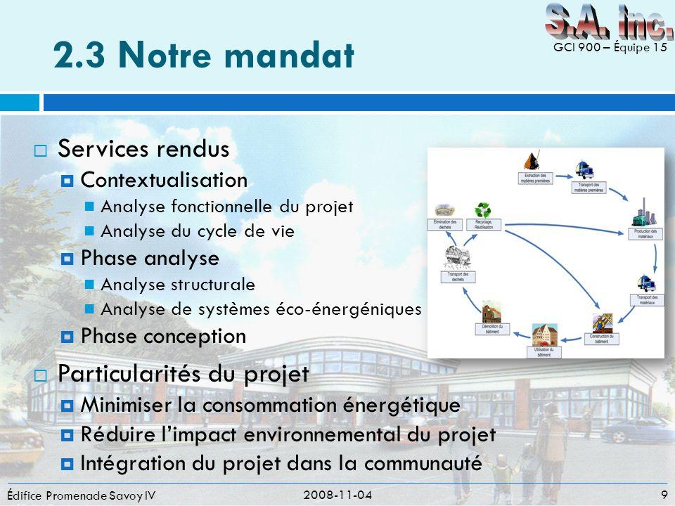 2.3 Notre mandat Édifice Promenade Savoy IV Services rendus Contextualisation Analyse fonctionnelle du projet Analyse du cycle de vie Phase analyse An