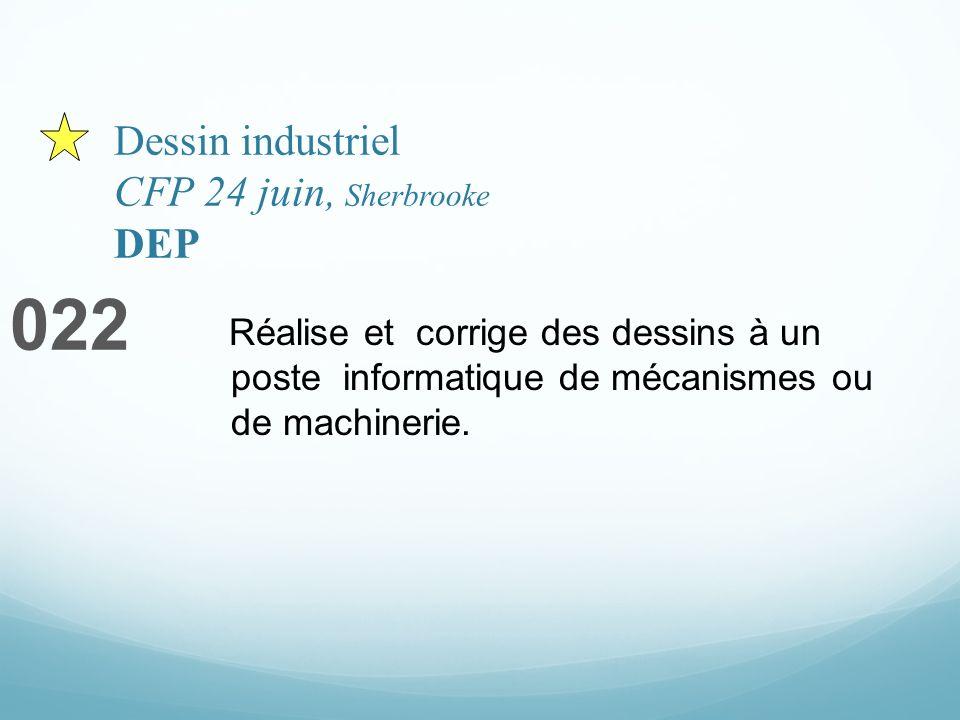Dessin industriel CFP 24 juin, Sherbrooke DEP 022 Réalise et corrige des dessins à un poste informatique de mécanismes ou de machinerie.