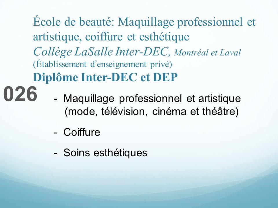 École de beauté: Maquillage professionnel et artistique, coiffure et esthétique Collège LaSalle Inter-DEC, Montréal et Laval (Établissement denseignem
