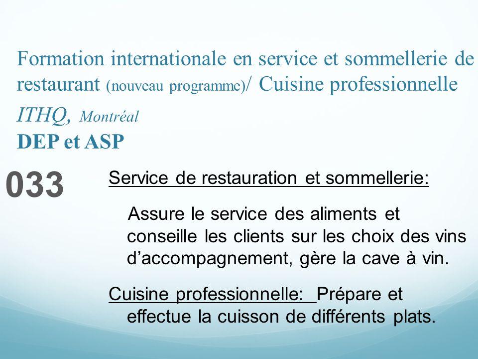 Formation internationale en service et sommellerie de restaurant (nouveau programme) / Cuisine professionnelle ITHQ, Montréal DEP et ASP 033 Service d