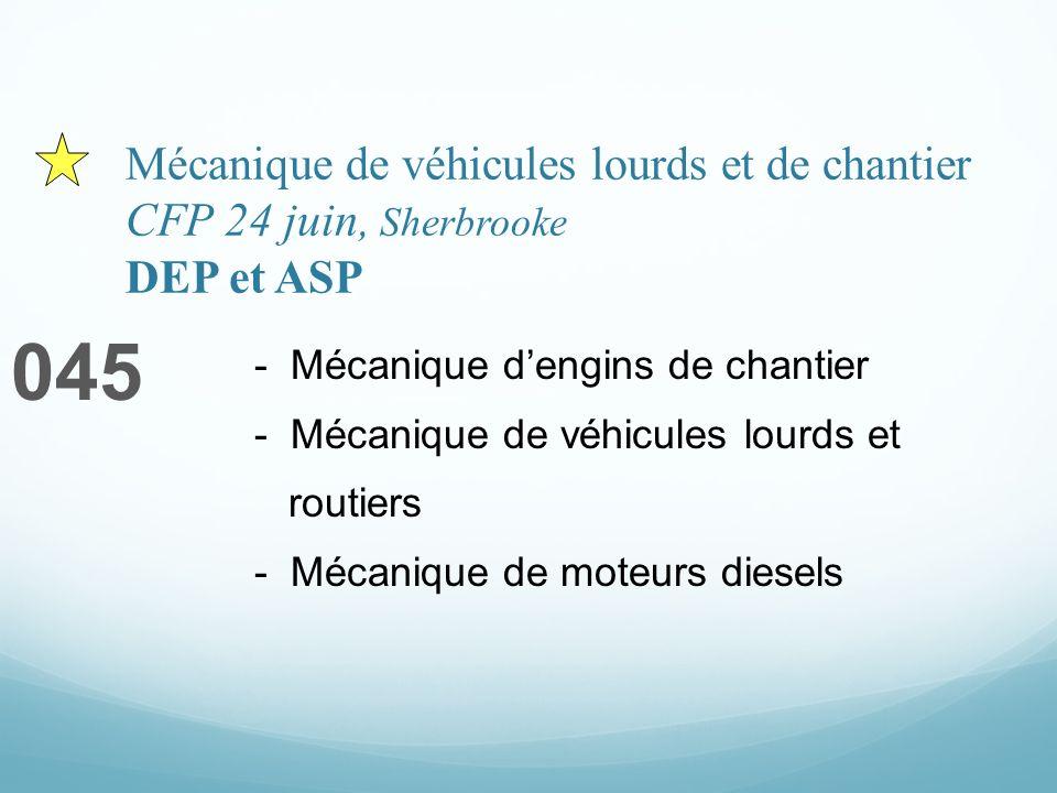 Mécanique de véhicules lourds et de chantier CFP 24 juin, Sherbrooke DEP et ASP 045 - Mécanique dengins de chantier - Mécanique de véhicules lourds et routiers - Mécanique de moteurs diesels