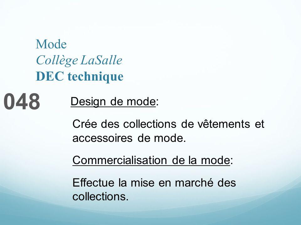 Mode Collège LaSalle DEC technique 048 Design de mode: Crée des collections de vêtements et accessoires de mode. Commercialisation de la mode: Effectu