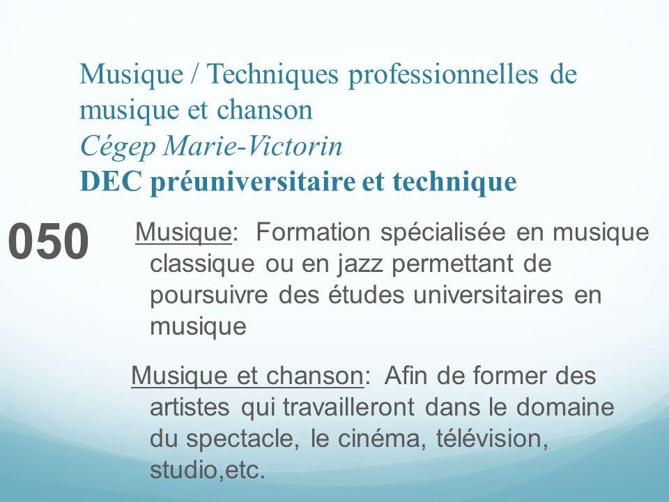 Musique / Techniques professionnelles de musique et chanson Cégep Marie-Victorin DEC préuniversitaire et technique 050 Musique: Formation spécialisée