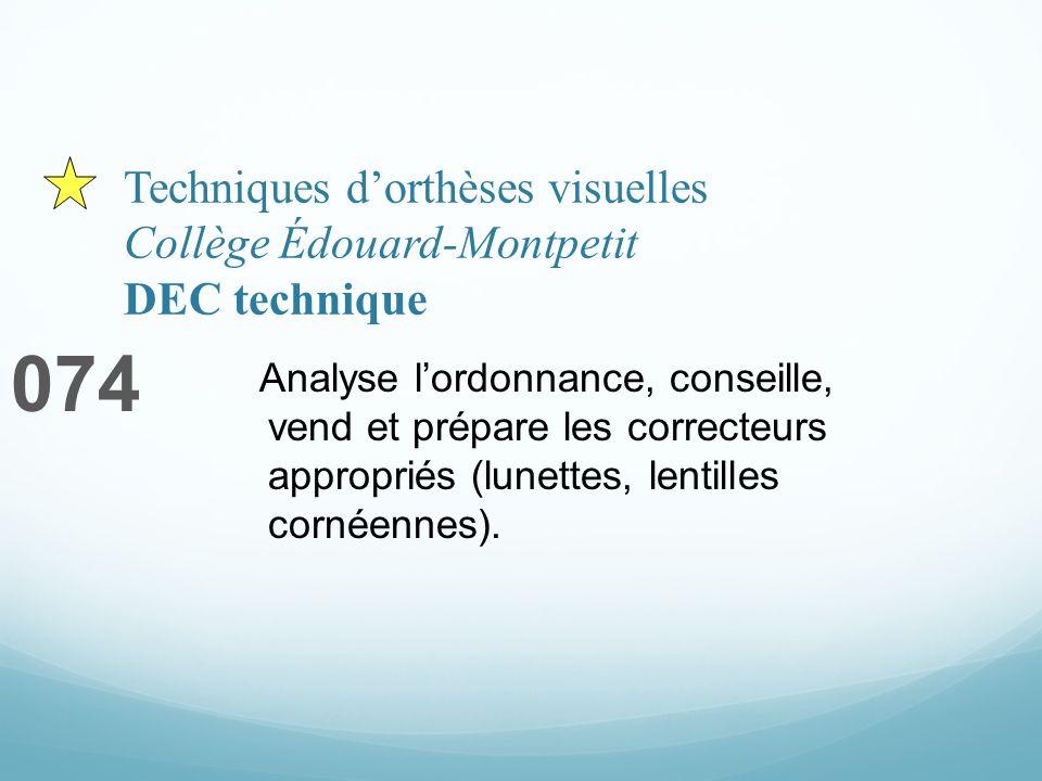 Techniques dorthèses visuelles Collège Édouard-Montpetit DEC technique 074 Analyse lordonnance, conseille, vend et prépare les correcteurs appropriés (lunettes, lentilles cornéennes).