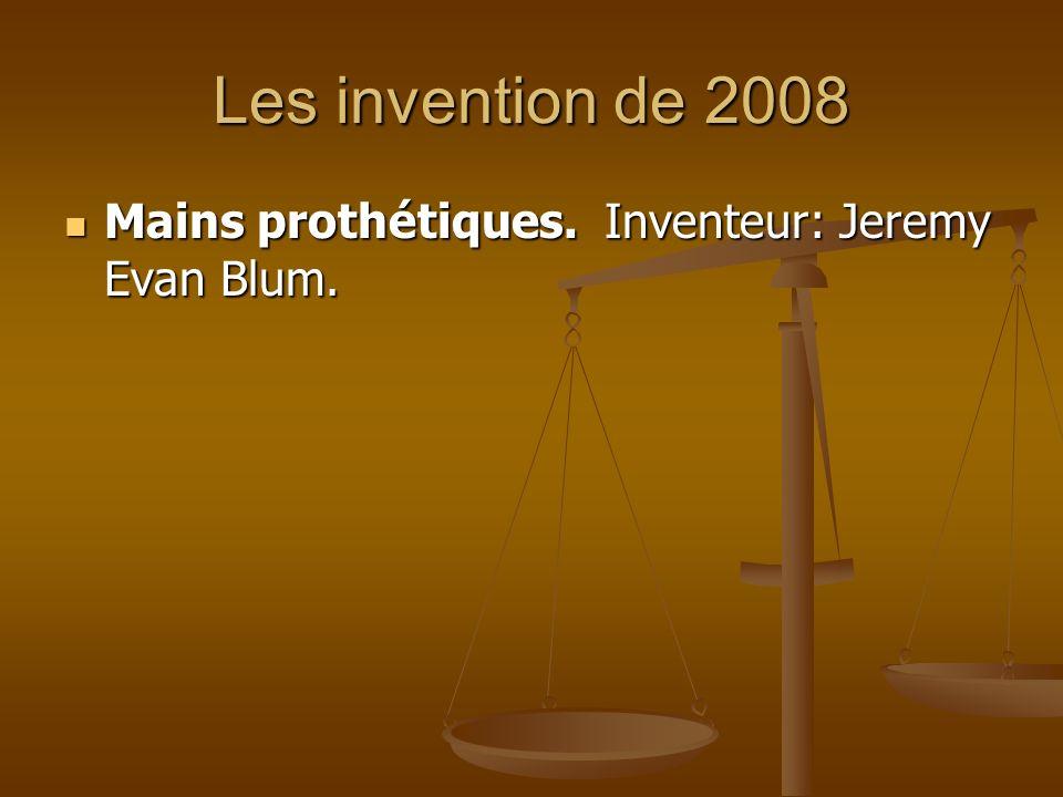 Les invention de 2008 Mains prothétiques. Inventeur: Jeremy Evan Blum. Mains prothétiques. Inventeur: Jeremy Evan Blum.