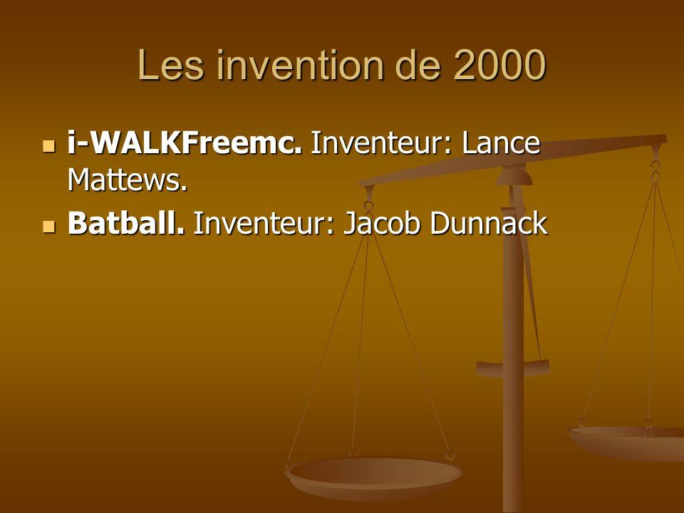 Les invention de 2000 i-WALKFreemc. Inventeur: Lance Mattews. i-WALKFreemc. Inventeur: Lance Mattews. Batball. Inventeur: Jacob Dunnack Batball. Inven