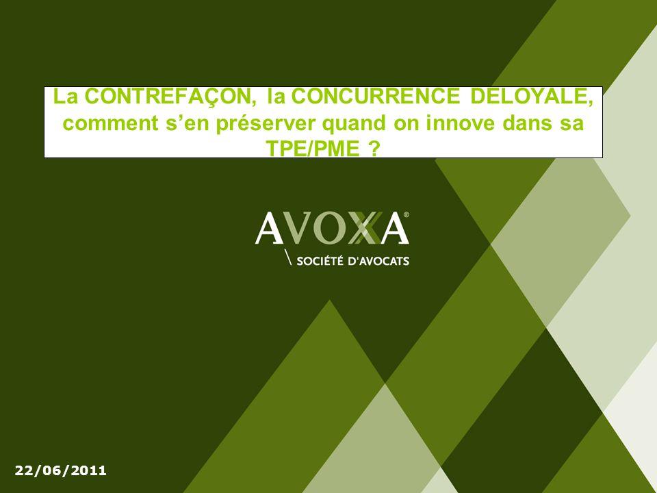 La CONTREFAÇON, la CONCURRENCE DELOYALE, comment sen préserver quand on innove dans sa TPE/PME ? 22/06/2011