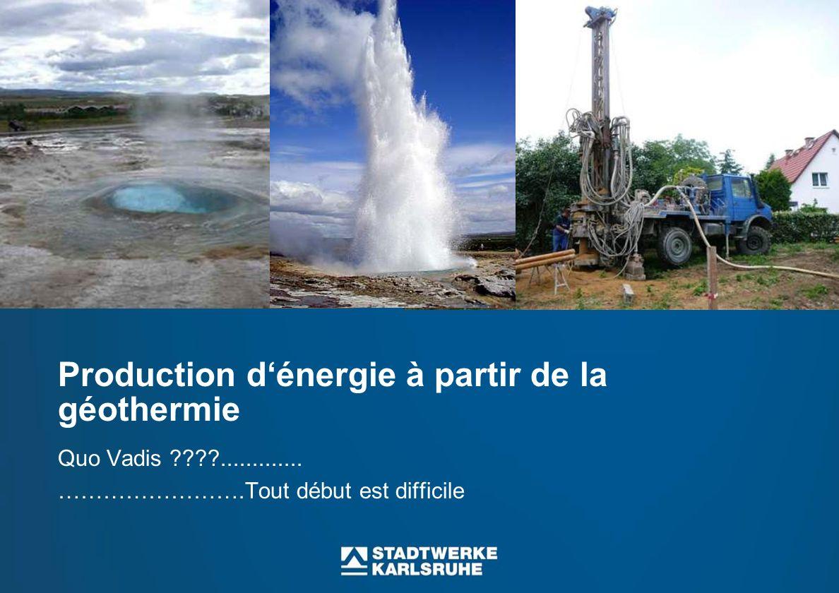 Production dénergie à partir de la géothermie Quo Vadis ????.............