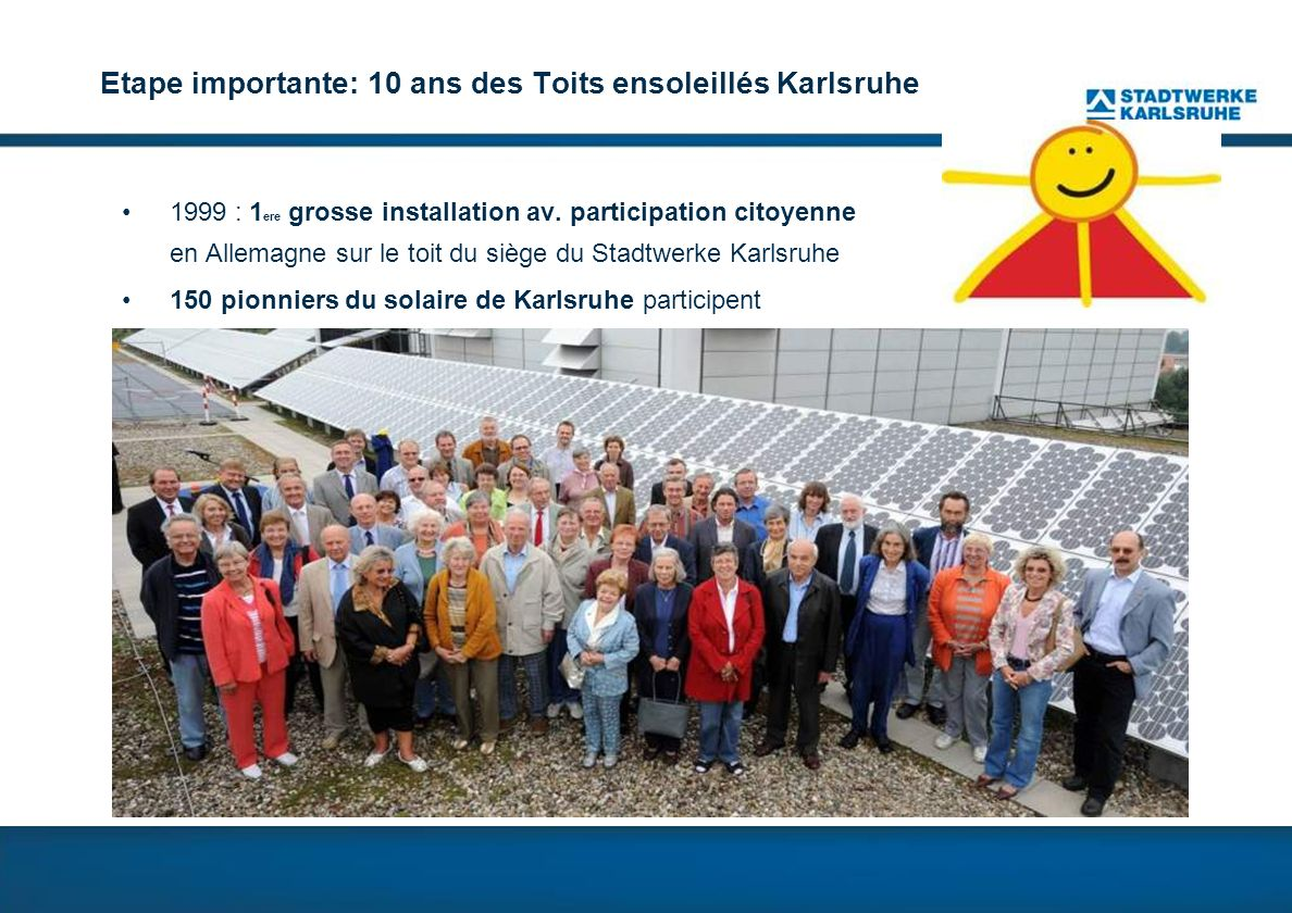 Vue densemble des installation du parc solaire III InstallationPropriétaire bâtimentPuissance Mise en serviceInvestissement Schulzentrum NeureutStadt Karlsruhe33 kWDez.