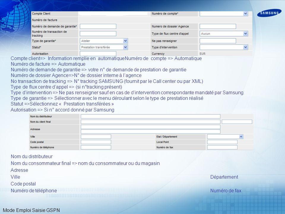 Mode Emploi Saisie GSPN Compte client=> Information remplie en automatiqueNuméro de compte => Automatique Numéro de facture => Automatique Numéro de d