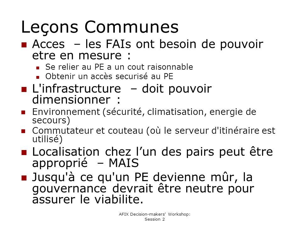 AFIX Decision-makers' Workshop: Session 2 Leçons Communes Acces – les FAIs ont besoin de pouvoir etre en mesure : Se relier au PE a un cout raisonnabl