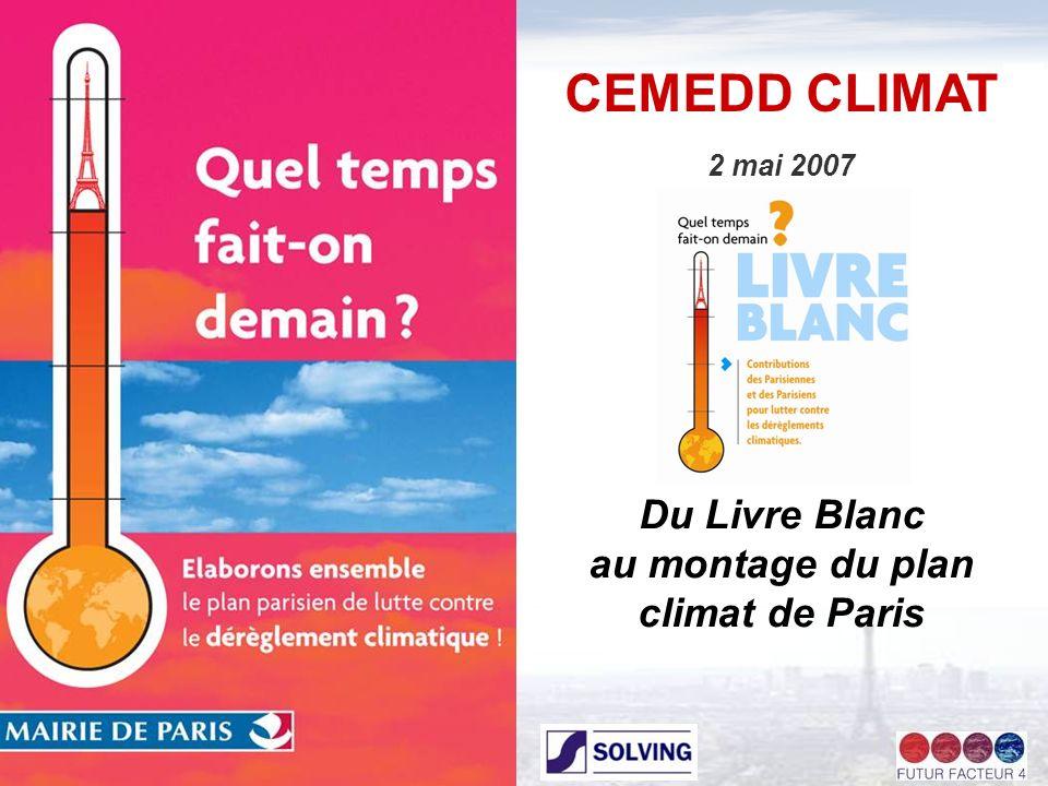 CEMEDD CLIMAT 2 mai 2007 Du Livre Blanc au montage du plan climat de Paris