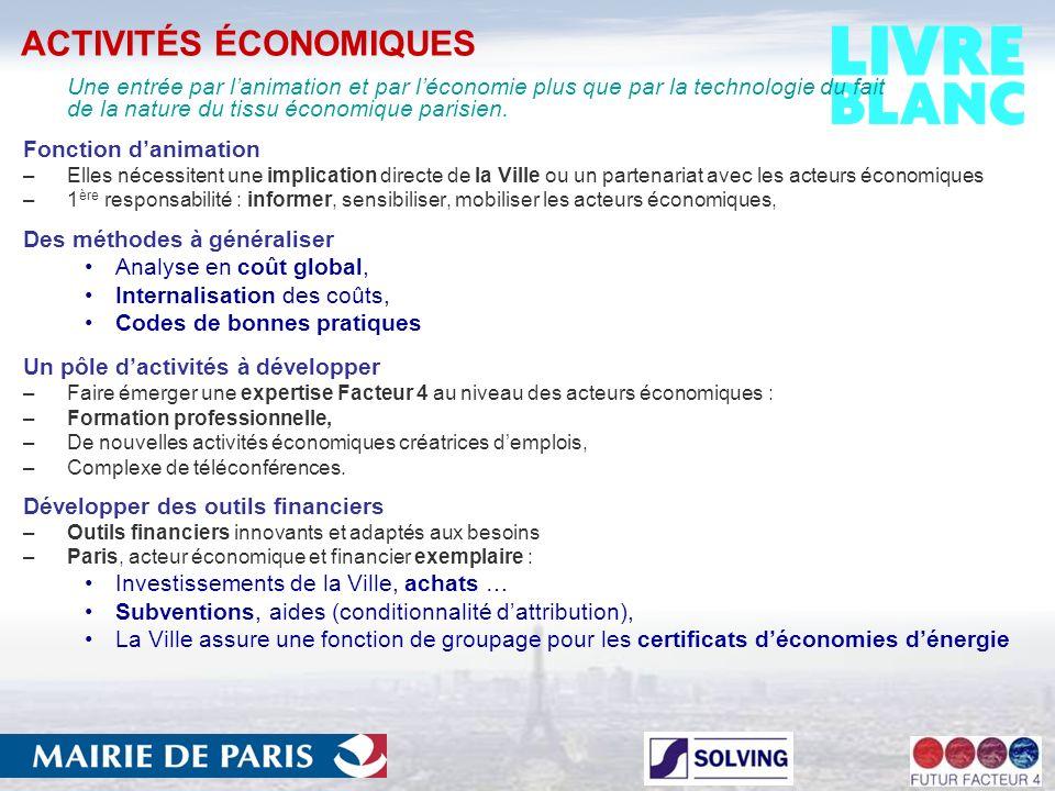 ACTIVITÉS ÉCONOMIQUES Une entrée par lanimation et par léconomie plus que par la technologie du fait de la nature du tissu économique parisien.