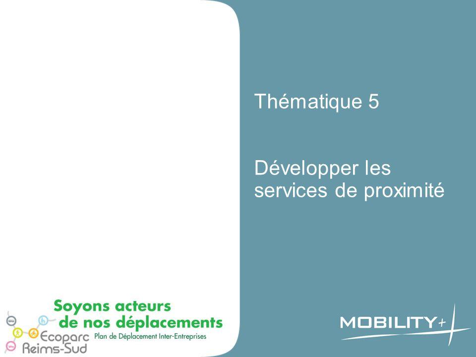Thématique 5 Développer les services de proximité