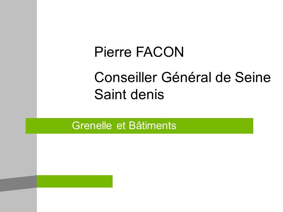 Pierre FACON Conseiller Général de Seine Saint denis Grenelle et Bâtiments