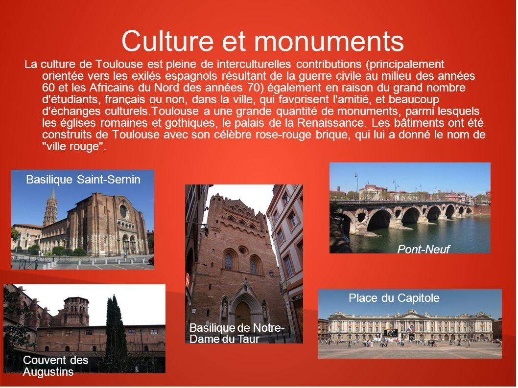 Culture et monuments La culture de Toulouse est pleine de interculturelles contributions (principalement orientée vers les exilés espagnols résultant