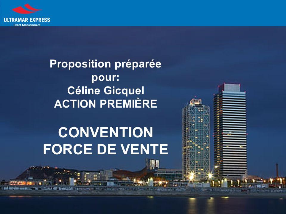 15 ANS AXA 500 Participants 18-19 septembre 2008 Proposition préparée pour: Céline Gicquel ACTION PREMIÈRE CONVENTION FORCE DE VENTE