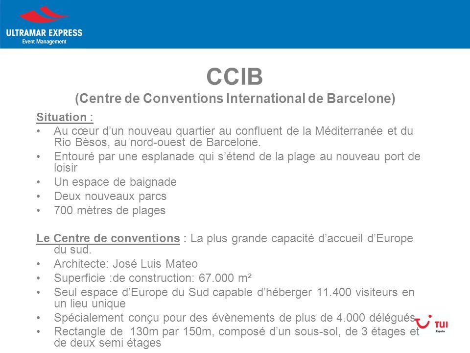 CCIB (Centre de Conventions International de Barcelone) Situation : Au cœur dun nouveau quartier au confluent de la Méditerranée et du Rio Bèsos, au nord-ouest de Barcelone.