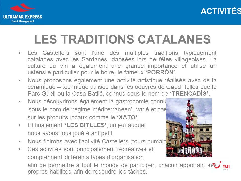 LES TRADITIONS CATALANES Les Castellers sont lune des multiples traditions typiquement catalanes avec les Sardanes, dansées lors de fêtes villageoises.