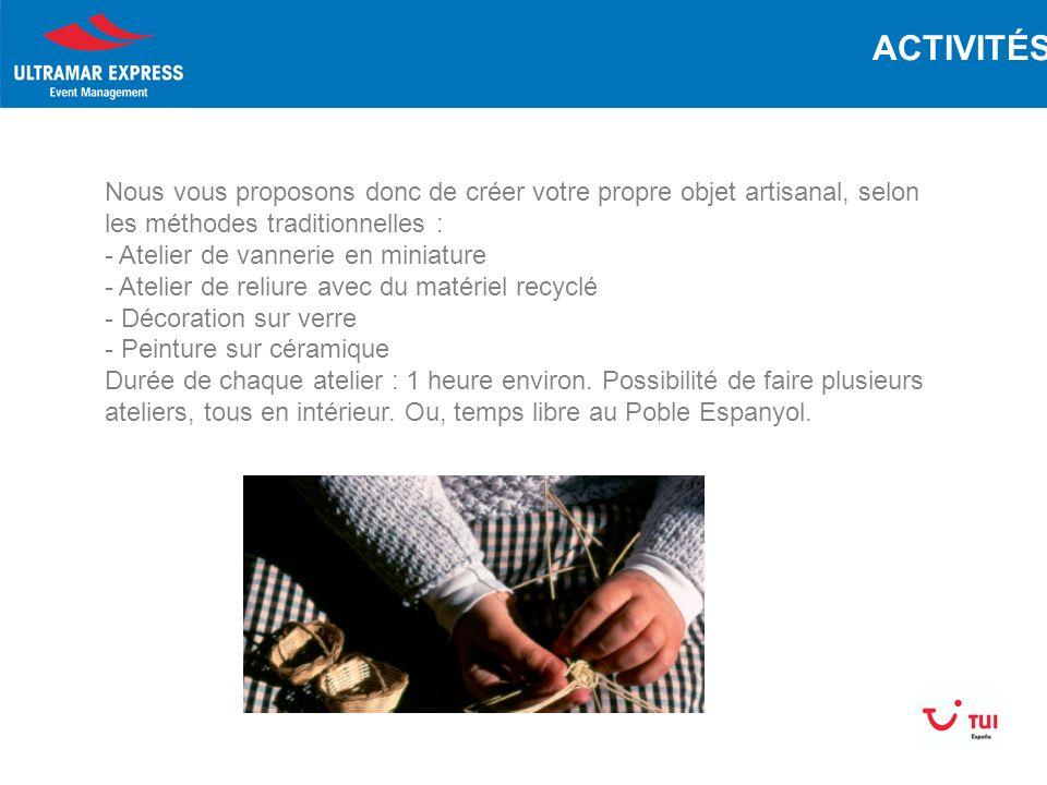Nous vous proposons donc de créer votre propre objet artisanal, selon les méthodes traditionnelles : - Atelier de vannerie en miniature - Atelier de reliure avec du matériel recyclé - Décoration sur verre - Peinture sur céramique Durée de chaque atelier : 1 heure environ.