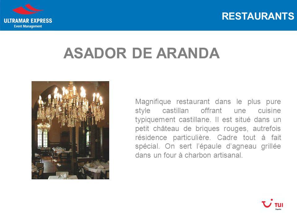 RESTAURANTS ASADOR DE ARANDA Magnifique restaurant dans le plus pure style castillan offrant une cuisine typiquement castillane.