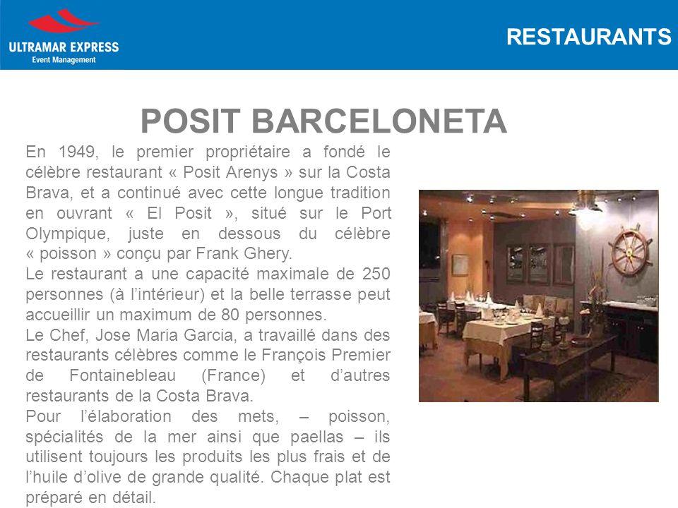RESTAURANTS POSIT BARCELONETA En 1949, le premier propriétaire a fondé le célèbre restaurant « Posit Arenys » sur la Costa Brava, et a continué avec cette longue tradition en ouvrant « El Posit », situé sur le Port Olympique, juste en dessous du célèbre « poisson » conçu par Frank Ghery.