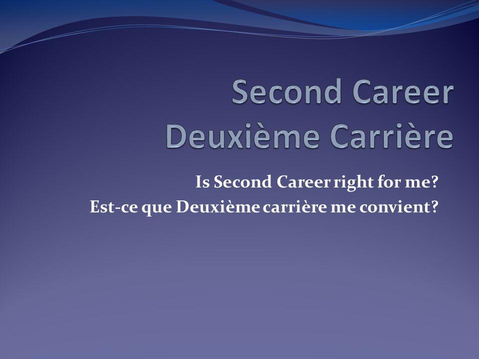 Is Second Career right for me? Est-ce que Deuxième carrière me convient?