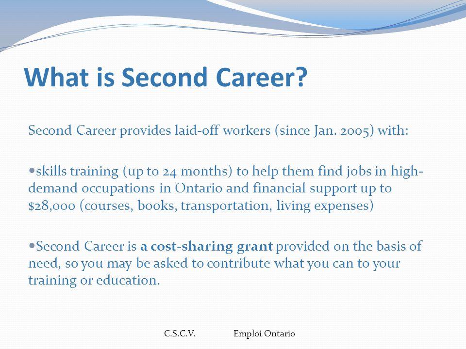 C.S.C.V.Emploi Ontario Quest-ce que Deuxième carrière.